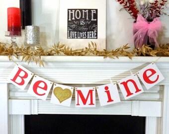 Valentine's Decoration Banner / Be Mine / Valentine Banner / Valentine's Decorations - / My Love Sign / Be Mine Garland / Gold Glitter Heart