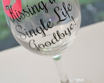 Kissing the single life goodbye - bachelorette party - personalized