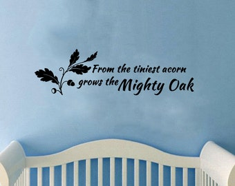 "From the Tiniest Acorn Grows the Mighty Oak -nursery Wall Decal (30"" X 10"")"