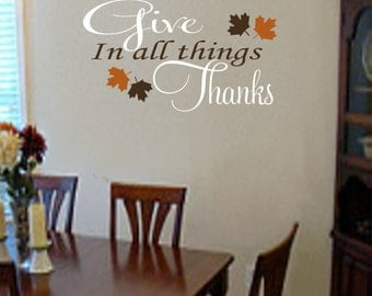 In All Things Give Thanks Thanksgiving Vinyl Wall Decal- Thanksgiving Decoration