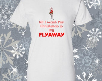 X Gymnastic t shirt - All I want for Christmas is my Flyaway