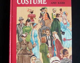 1961 Historic Costume - Katharine Lester Rose Kerr - Vintage Fashion Book
