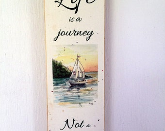 Wood Sign with decoupage Life is a Journey design