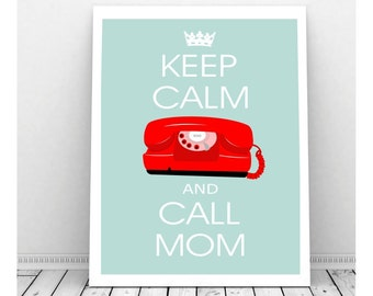 Keep Calm and Call Mom Poster, Digital Print, Instant Download, Keep Calm and Carry On Sign, Mom Print, Mothers Day, Keep Calm Mom