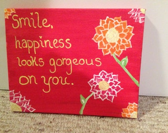 Smile, Happiness Looks Gorgeous On You. Canvas