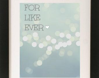 For Like Ever Print // Bedroom Wall Art // Home Wall Art // Nursery Decor // Girls Wall Art