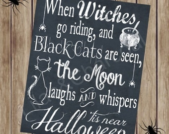 When Witches Go Riding Halloween Chalkboard Sign. 8x10 Halloween Digital Sign. Printable Halloween Sign