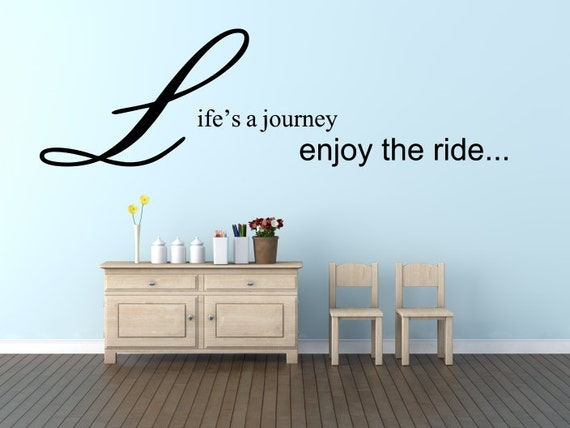 Life S A Journey Enjoy The Ride Removable Vinyl Wall