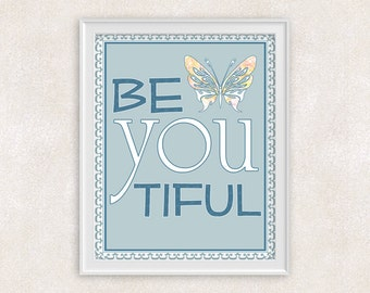 Be-YOU-tifl Art Print - Beautiful - 8x10 - Positive Quote - Inspirational Wall Art - Gift Idea - Item #556