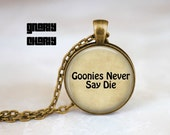 Goonies necklace - Goonies Movie necklace - Goonies Never Say Die - Goonies keychain