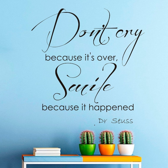 Wall decals dr seuss quote decal dont cry because its over for Dr seuss wall mural decals