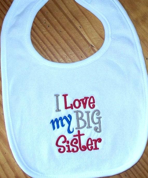 Baby Boy Bib I Love my BIG Sister Embroidered Saying