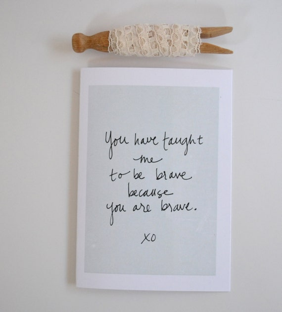 You Are Brave - Card for Mom - Adoption Card - Fighting Cancer - Hand-Lettered - Paper Goods
