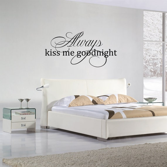 Romantic Wall Quote Always Kiss Me Goodnight Vinyl By WallsMore