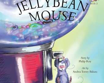 Jellybean Mouse (Book 2 in the Happy the Pocket Mouse series)