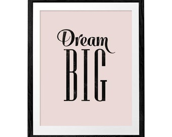 Dream big print. Pink nursery print Pink typographic print Pink print pink nursery psoter Motivational wall art Inspirational quote print