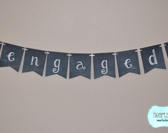 Chalkboard Style Engaged Banner / Wedding Sign Photo Prop Bridal Shower Decor Engagement Party Decoration - FILE to PRINT DIY