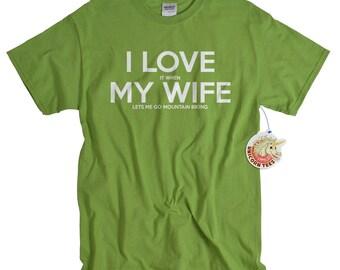 Funny Tshirts - Husband Gift - Mountain Bike Shirt - Biking T Shirts - Gift for cyclists - I LOVE it when MY Wife ® T-Shirts