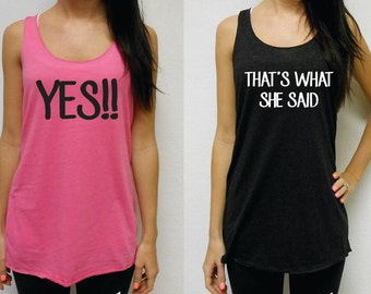 Yes! That's What She Said Tank Tops - Eco Racerback Tank Tops, Bachelorette Party Tank Tops