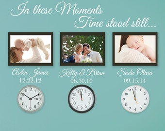 In These Moments Time Stood Still - In These Moments Time Stood Still Wall Decal - Family Decals - Family Decal - Custom Decals - Wall Decor