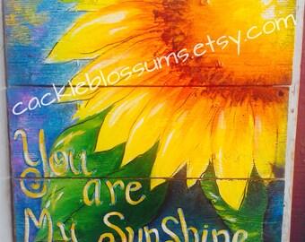 16 X 16 YOU are my Sunshine Sunflower on Rustic Wood Acrylics Original Art