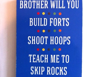 Brothers Sign.  Long Wood Sign.  Brother Will you. Boys room decor. Twin boys.