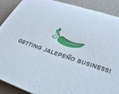 Getting Jalepeno Business Punny Food Letterpress Greeting Card with Envelope