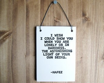 Hafez Quote - I Wish I Could Show You - 258 - Hafiz Ceramic Sign - Housewares Home Decor Decorations - Wall Hanging Art