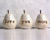 Mothers Day gift for mom ... love you mom ...Three handmade polymer clay pears ... white, includes poem for your mom, Ready to ship
