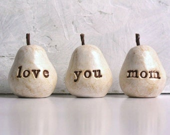 Gifts for mom ... white love you mom pears  ...Three handmade clay pears ... perfect for gift giving