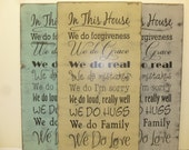 IN THIS HOUSE sign / we do real / we do love / we do family / we do hugs / we do grace / family sign / hand painted sign / we do forgiveness
