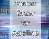 Custom Order for Adeline
