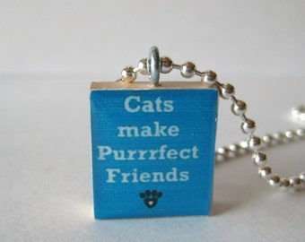 Cats make Purrrfect Friends Scrabble Tile Necklace