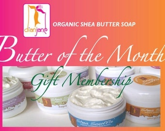6 MONTH - Dian Jane Organics Butter of the Month Club Membership Gift for Her