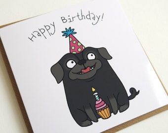 Birthday Pug Card - Greeting Card Black Pug, Birthday Card, Pug Card