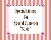 Custom Listing for Susie