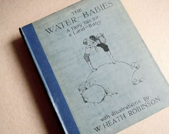 WATER BABIES Charles Kingsley Illustrations W. Heath Robinson antique childrens book 1915 . vintage book .  classic bedtime stories
