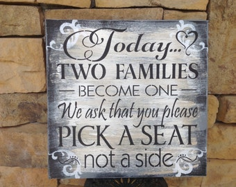 Please pick a seat not a side, Wedding sign, seating sign....18 by 18 inch