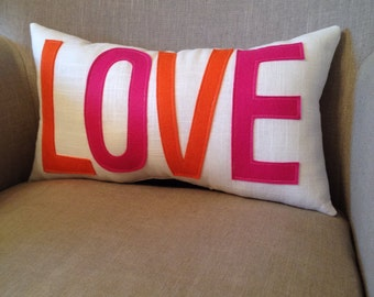 Happy and Bright LOVE Pillow in White Linen- Hot Pink and Orange Felt