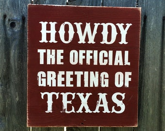 Howdy The Official Greeting Of Texas Wood Sign, Handcrafted, Rustic
