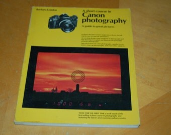 A Short Course In CANON PHOTOGRAPHY - A Guide To Great Pictures - Camera, Lenses, Film, Color, Exposure, Techniques, Lighting - Vintage Book