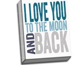 """Blue Teal Gray - I Love You to the Moon and Back Typography Quote - 6""""x6"""" to 36""""x36"""" - 1.25 Thin Bar Gallery Wrapped Canvas - artstudio54"""