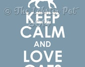Keep Calm and Love Cats 11x14 archival print