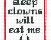 PATTERN - Can't Sleep Clowns Will Eat Me
