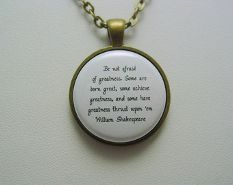 Inspiring Quote Shakespeare Be Not Afraid Of Greatness Some Are Born Great Some Achieve Greatness Necklace