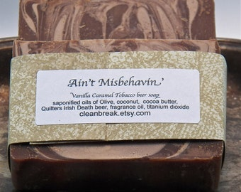 Ain't Misbehavin'  Cold Process  Beer Soap