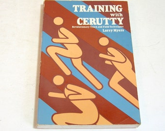 Training With Cerutty Revolutionary Track And Field Techniques By Larry Myers