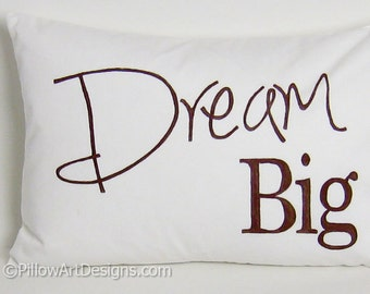 White Lumbar Pillow Cover with Words Dream Big Inspirational Encouragement Hand Painted Made in Canada
