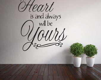 My heart is and always will be yours vinyl lettering wall decal