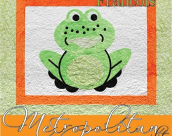 FRANCOIS the FROG Quilt Pattern ~ Applique and Pieced Quilt Pattern from Metropolitan Quilt